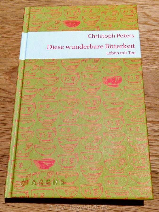 Christoph Peters: Diese wunderbare Bitterkeit - Leben mit Tee