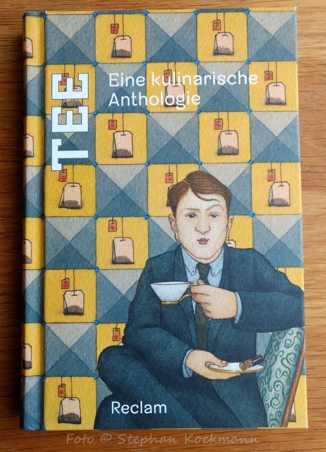 Tee - eine kulinarische Anthologie im Reclam-Verlag