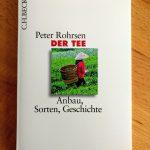 Dr. Peter Rohrsen: Der Tee – Anbau, Sorten, Geschichte