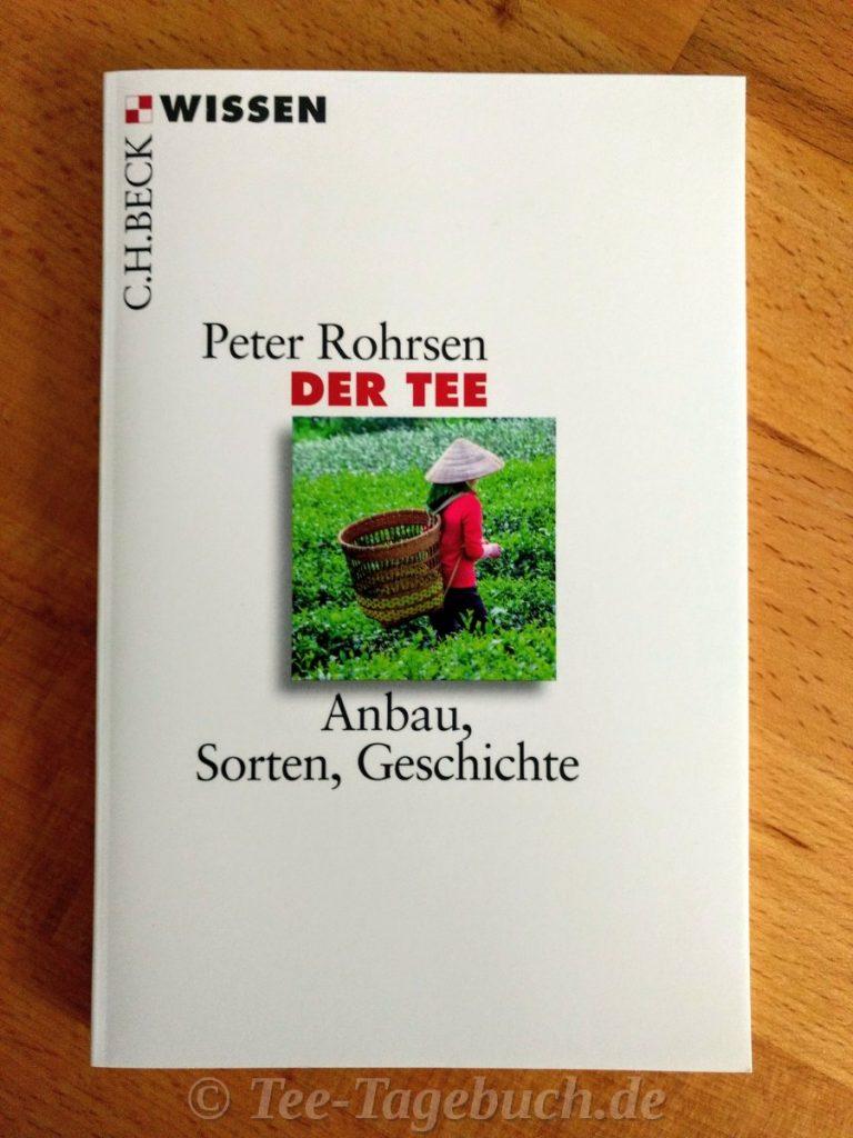 Dr. Peter Rohrsen: Der Tee - Anbau, Sorten, Geschichte
