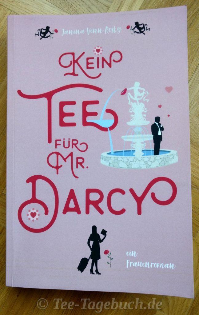 Janina Venn-Rosky: Kein Tee für Mr. Darcy - ein Frauenroman (Tea Time 2)