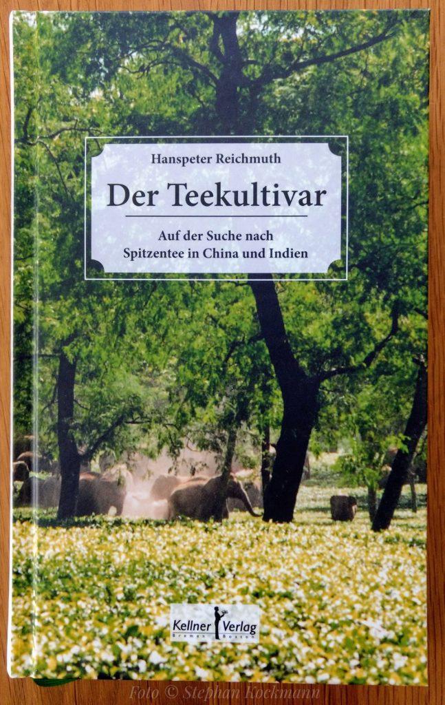 Hanspeter Reichmuth: Der Teekultivar